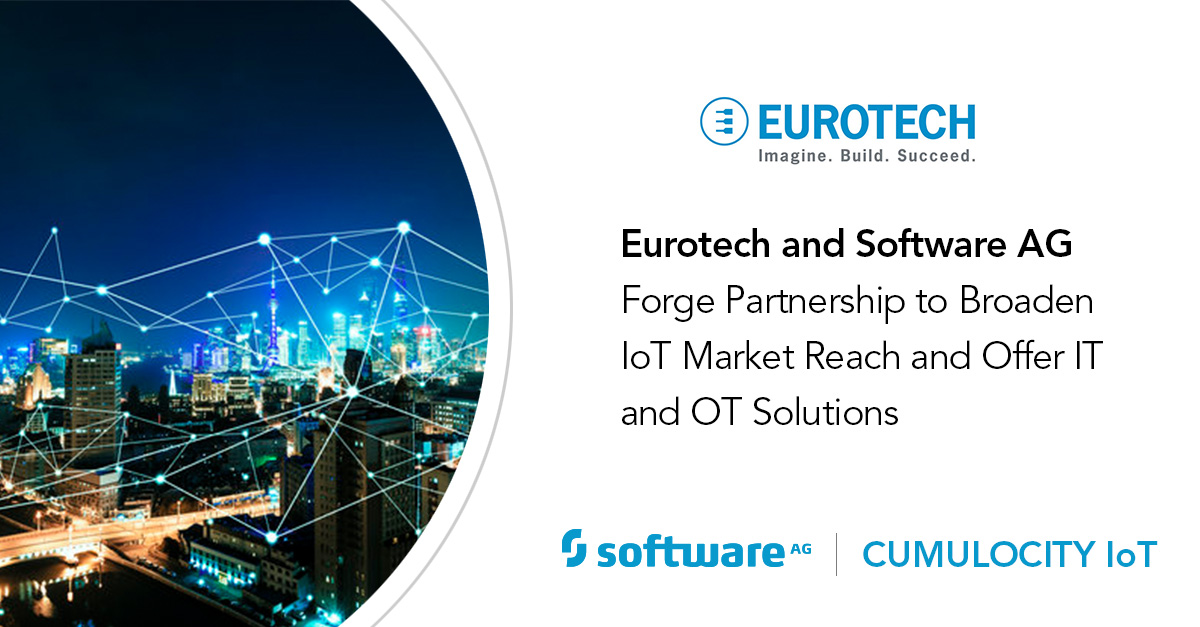 Eurotech and Software AG Partnership Provides Out-of-the-Box Connectivity with Cumulocity IoT